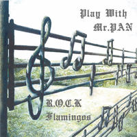 R.O.C.K FLAMINGOS / Play with Mr.PAN(GC-042)