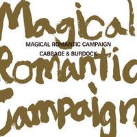 CABBAGE & BURDOCK /  Magical Romantic Campaign (GC-064)
