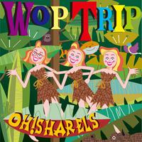 Oh!Sharels  /  Wop Trip(GC-125)