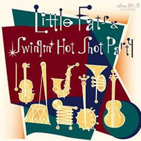 Little Fats & Swingin' Hot Shot Party / Little Fats & Swingin' Hot Shot Party  (GC-005)