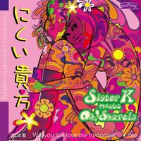 Sister K meets Oh!Sharels / にくい貴方(GA-003)