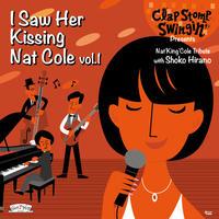 Clap Stomp Swingin' / I Saw Her Kissing Nat Cole vol.1 〜with Shoko Hirano〜(GC-075)