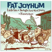 Little fats & Swingin 'hot shot party+ふたり乗り / FAT JOYHUM (GC-010)