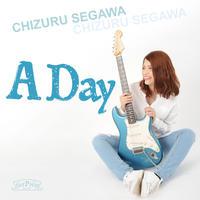 瀬川千鶴 / A Day(GC-101)