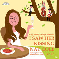 Clap Stomp Swingin' / I Saw Her Kissing Nat Cole vol.5〜with Momoko Iijima(GC-084)