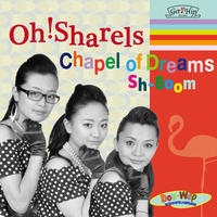 Oh!Sharels  / Chapel of Dreams (GC-036)