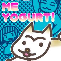 GIVE ME YOGURT!
