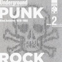 Underground Punk Rock Vinyl Archives 1976 - 1985 Volume 2 (2299990683026)