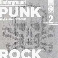 Underground Punk Rock Vinyl Archives 1976 - 1985 Volume 2 (2299990683026)