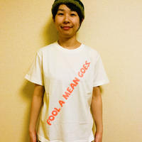 FOOL A MEAN GOES. Tシャツ 白