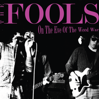 THE FOOLS  On The Eve Of The Weed War<2CD+DVD>