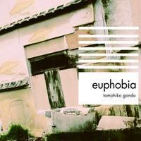 【CD】ゴンドウトモヒコ/Euphobia