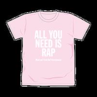 【通販限定色】ALL YOU NEED IS RAP Tシャツ/ピンク