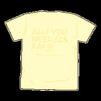 【通販限定色】ALL YOU NEED IS RAP Tシャツ/ライトイエロー