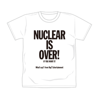 NUCLEAR IS OVER!  Tシャツ