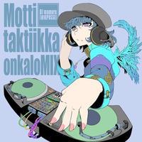 """DJ mamuru  """" Motti-taktiikka onkaloMIX """""""
