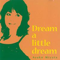 """<豊口健参加CD>宮田あやこ""""Dream A Little Dream"""""""