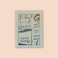 BUILD YOUR OWN FOLLY / Yusuke Nagaoka 永岡裕介