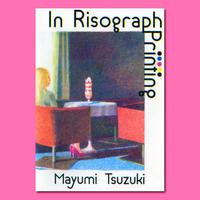 In Risograph Printing / Mayumi Tsuzuki