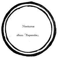 【music sheet】Nocturne    ーalbum『Reprendre』ー