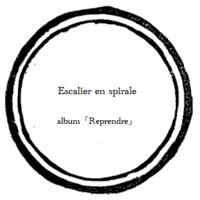 【music sheet】Escalier en spirale    ーalbum『Reprendre』ー