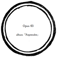 【music sheet】Opus 63    ーalbum『Reprendre』ー