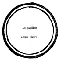 【music sheet】蝶々 Le Papillon  ーalbum『fleur』ー