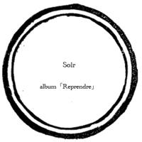 【music sheet】Soir    ーalbum『Reprendre』ー