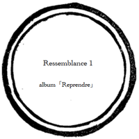 【music sheet】Ressemblance 1    ーalbum『Reprendre』ー