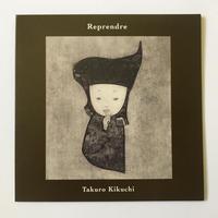Takuro Kikuchi  / 1st album『Reprendre』