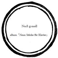 【music sheet】No.8 g-moll    ーalbum『ピアノのための9つの小品』ー