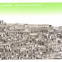Sam Prekop(サム・プレコップ)『Who's Your New Professor(フーズ・ユア・ニュー・プロフェッサー)』[CD]