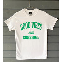 Good Vibes and Sunshine  T Green Vibes