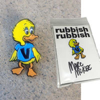 RUBBISH RUBBISH  MARC McKEE DUCK PINS