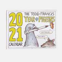 TODD FRANCIS YEAR OF PIGEONS 2021 CALENDAR