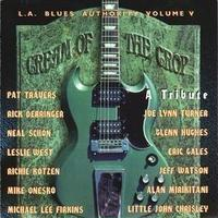 「L. A. Blues Authority, Vol. 5: Cream of the Crop by L.A. Blues Authority (1994-05-03)」オムニバス企画盤