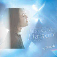 ヒナタカコ10th Anniversary BEST & LIVE 『Liaison-リエゾン-』