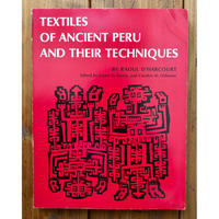 Textiles of Ancient Peru and Their Techniques - Raoul D' Harcourt