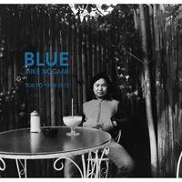 (松本隆さんサイン入り)Blue: Tokyo 1968-1972 / 野上眞宏