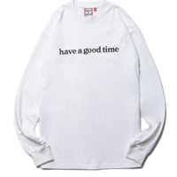 【have a good time】SIDE LOGO L/S TEE WHITE