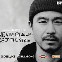 "HISTORY OF TADASHI FUSE""NEVER GIVE UP,KEEP THE STYLE送料無料(レターパックライト)"