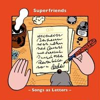 Superfriends「Songs as Letters」CD