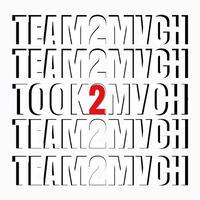 TEAM2MVCH / TOOK2MVCH (特典音源付き)