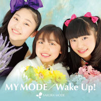 MY MODE/Wake Up!【SAKURA MODE〜桜宇宙】