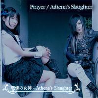 戦慄の女神(アテナ) 3rd Single - Prayer / Athena's Slaughter