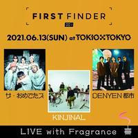 6/13開催【ザ・おめでたズ / DENYEN都市 / KINJINAL】FIRST FINDER 001