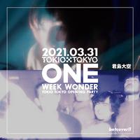 【君島大空 × betcover!!】TOKIO TOKYO OPENING PARTY ONE WEEK WONDER