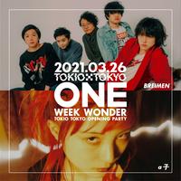 【BREIMEN × a子】TOKIO TOKYO OPENING PARTY ONE WEEK WONDER