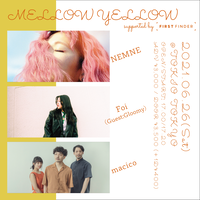 【 NEMNE / Foi / macico 】MELLOW YELLOW supported by FIRST FINDER