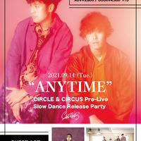 """【SOMETIME'S】""""ANYTIME"""" CIRCLE & CIRCUS Pre-Live Slow Dance Release Party"""